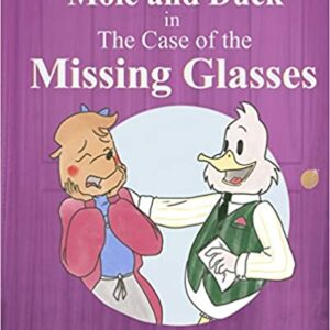 cover of Mole and Duck in The Case of the Missing Glasses